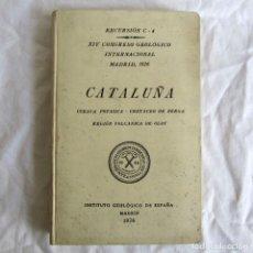 Livros antigos: CATALUÑA, EXCURSIONES DEL XIV CONGRESO GEOLÓGICO INTERNACIONAL 1926, ENCUADERNACIÓN CALLEJA. Lote 243849505