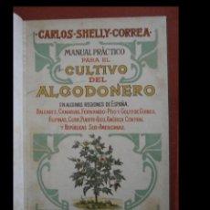 Libros antiguos: MANUAL PRÁCTICO PARA EL CULTIVO DEL ALGODONERO EN ALGUNAS REGIONES DE ESPAÑA, BALEARES, CANARIAS..... Lote 243858125