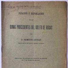 Libros antiguos: FIJACIÓN Y REPOBLACIÓN DE LAS DUNAS PROCEDENTES DEL GOLFO DE ROSAS. - ARTIGAS, PRIMITIVO.. Lote 243995315