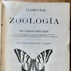 Libros antiguos: ELEMENTOS DE ZOOLOGÍA POR DON LAUREANO PEREZ ARCAS- FORTANET 1883. Lote 244182940