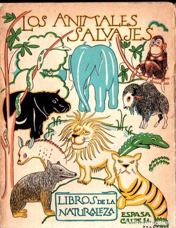 ÁNGEL CABRERA : LOS ANIMALES SALVAJES, (ESPASA CALPE, 1935) (Libros Antiguos, Raros y Curiosos - Ciencias, Manuales y Oficios - Biología y Botánica)