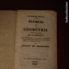 Libros antiguos: LIBRITO, ÉLÉMENS DE GÉOMÉTRIE. AJASSON DE GRANSAGNE. AÑO 1833. FRANCÉS.. Lote 244661225