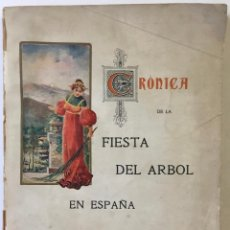Libros antiguos: CRÓNICA DE LA FIESTA DEL ARBOL EN ESPAÑA. AÑO 1907.. Lote 245195610