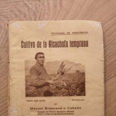 Libros antiguos: LIBRO RARISIMO UNICO CULTIVO DE LA ALCACHOFA TEMPRANA BRESCANE Y MESTRE, MALLORCA 1932. Lote 245578575