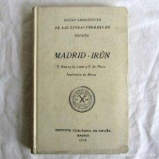 Libros antiguos: GUÍAS GEOLÓGICAS DE LAS LÍNEAS FÉRREAS DE ESPAÑA, MADRID-IRÚN, 1926. Lote 245893350