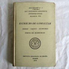 Libros antiguos: EXCURSIÓN ESTRECHO DE GIBRALTAR XIV CONGRESO GEOLÓGICO INTERNACIONAL 1926. Lote 245894050