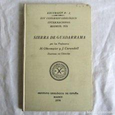 Libros antiguos: EXCURSIÓN SIERRA DE GUADARRAMA XIV CONGRESO GEOLÓGICO INTERNACIONAL 1926. Lote 245895005