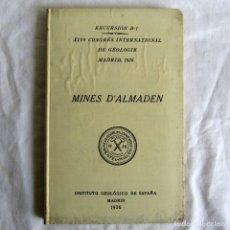 Libros antiguos: EXCURSIÓN MINES D'ALMÁDEN, XIV CONGRESO GEOLÓGICO INTERNACIONAL 1926, EN FRANCÉS. Lote 245895575