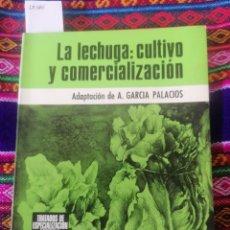 Libros antiguos: LA LECHUGA. CULTIVO Y COMERCIALIZACIÓN. ADPAT. DE A. GARCIA PALACIOS. OIKOS-TAU. 1A ED.. Lote 246048455