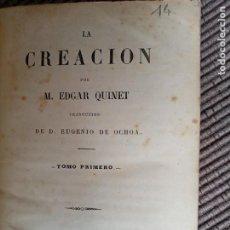 Libros antiguos: LA CREACION. EDGAR QUINET. 1871. TOMO PRIMERO. 400PAGS.. Lote 246074305