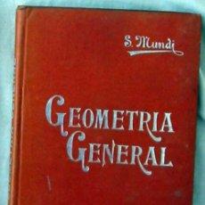 Libros antiguos: GEOMETRÍA GENERAL - MANUALES SOLER Nº 4 - SANTIAGO MUNDI GIRÓN - 1905 - VER ÍNDICE. Lote 246161750