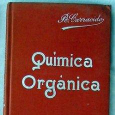 Libros antiguos: COMPENDIO DE QUÍMICA ORGÁNICA - MANUALES SOLER Nº 5 - JOSÉ R. CARRACIDO - VER ÍNDICE. Lote 246163040
