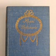Libri antichi: MANUAL DEL PERFUMISTA - ANTONIO ROSSI - AÑO 1916 - PERFUME ESENCIA FRAGANCIA COLONIA FÓRMULA. Lote 246204545