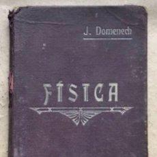 Libros antiguos: NOCIONES DE FÍSICA. JAIME DOMENECH LLOMPART. EDITADO EN VALENCIA EN 1917.. Lote 146343486