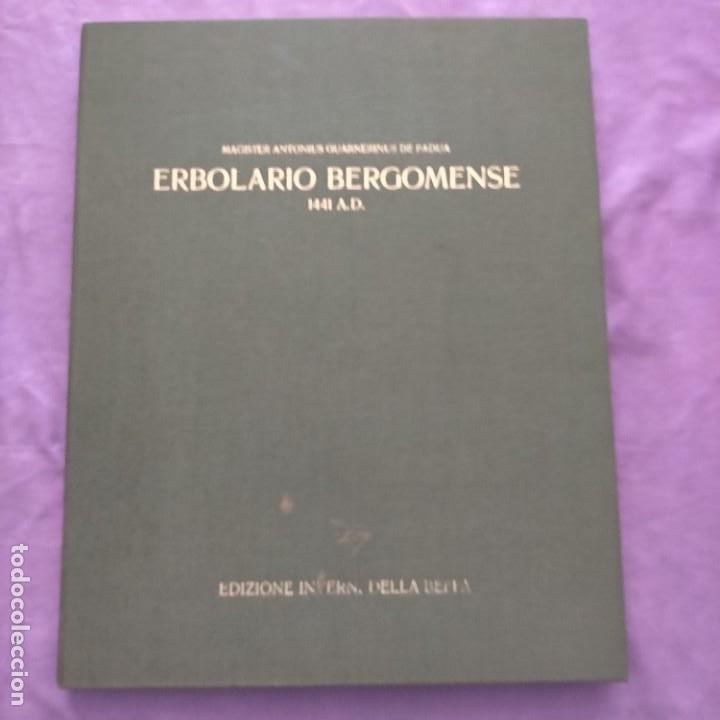 ERBOLARIO BERGOMENSE 1441 A. D. (MAGISTER ANTONIUS GUARNERINUS DE PADUA (ANTONIO GUARNERIO) (Libros Antiguos, Raros y Curiosos - Ciencias, Manuales y Oficios - Biología y Botánica)