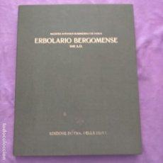 Libros antiguos: ERBOLARIO BERGOMENSE 1441 A. D. (MAGISTER ANTONIUS GUARNERINUS DE PADUA (ANTONIO GUARNERIO). Lote 246922680