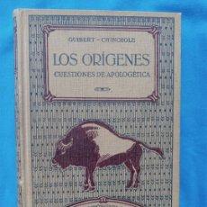 Libros antiguos: LOS ORÍGENES CUESTIONES DE APOLOGÉTICA - GUIBERT- CHINCHOLE. Lote 246933250
