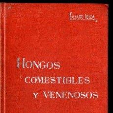 Libros antiguos: LÁZARO IBIZA : HONGOS COMESTIBLES Y VENENOSOS (MANUALES SOLER). Lote 247485010