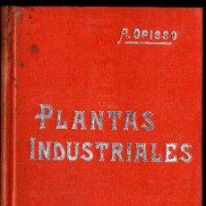Libros antiguos: OPISSO : PLANTAS DE USO INDUSTRIAL (MANUALES SOLER). Lote 247485470