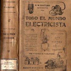 Libros antiguos: GRAFFIGNY : TODO EL MUNDO ELECTRICISTA (BAILLY BAILLIERE, 1912). Lote 247559610