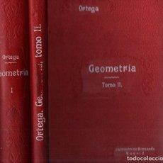 Libros antiguos: MIGUEL ORTEGA Y SALA : GEOMETRÍA - DOS TOMOS (PERLADO, 1907). Lote 248752295
