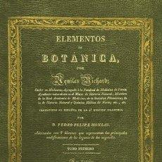 Libros antiguos: ELEMENTOS DE BOTÁNICA. AQUILES RICHARD. FACSÍMIL DE LA EDICIÓN DE 1831. PLANTAS VEGETALES FLORES. Lote 252213925