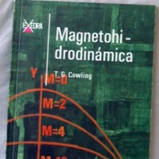 Livres anciens: MAGNETOHIDRODINÁMICA - T. G. COWLING - ED. ALHAMBRA 1968 - VER INDICE. Lote 252433960