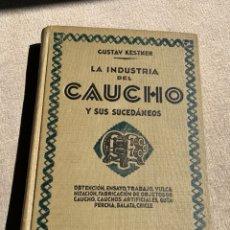 Libros antiguos: LA INDUSTRIA DEL CAUCHO Y SUS SUCEDÁNEOS. GUSTAV KESTNER. EDICIÓN 1931.. Lote 252781645
