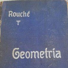 Libros antiguos: TRATADO DE GEOMETRÍA ELEMENTAL E. ROCHE Y CH. COMEROUSSE 1909 . UNA JOYA.. Lote 253149125
