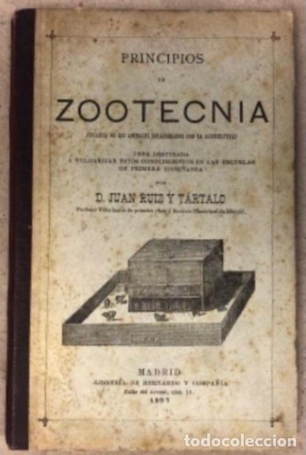 PRINCIPIOS DE ZOOTECNIA (CRIANZA DE LOS ANIMALES RELACIONADOS CON LA AGRICULTURA). JUAN RUIZ Y TARTA (Libros Antiguos, Raros y Curiosos - Ciencias, Manuales y Oficios - Biología y Botánica)