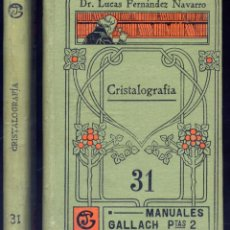 "Libros antiguos: FERNÁNDEZ NAVARRO, LUCAS. CRISTALOGRAFÍA. S.A. (1903) (""MANUALES SOLER"").. Lote 253434735"