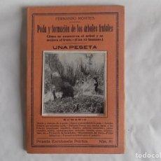 Libros antiguos: LIBRERIA GHOTICA. FERNANDO MONTES. PODA Y FORMACIÓN DE LOS ÁRBOLES FRUTALES. 1920. ILUSTRADO.. Lote 255353375