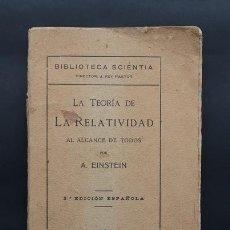 Libros antiguos: LIBRO LA TEORIA DE LA RELATIVIDAD AL ALCANCE DE TODOS . ALBERT EINSTEIN . BIBLIOTECA SCIENTIA 1925. Lote 255445235