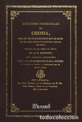 LECCIONES ELEMENTALES DE CHIMIA. FOURCROY. FACSÍMIL DE LA ED. DE 1817 QUÍMICA MEDICINA CIENCIAS (Libros Antiguos, Raros y Curiosos - Ciencias, Manuales y Oficios - Física, Química y Matemáticas)