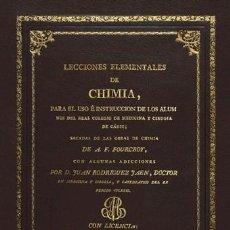 Libros antiguos: LECCIONES ELEMENTALES DE CHIMIA. FOURCROY. FACSÍMIL DE LA ED. DE 1817 QUÍMICA MEDICINA CIENCIAS. Lote 256043935