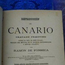 Libros antiguos: REPRODUCCION DEL CANARIO TRATADO PRACTICO SOBRE LA CRIA - 1897- RAMON DE FONSECA, PYMY 75. Lote 256065395