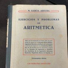 Libros antiguos: EJERCICIOS Y PROBLEMAS DE ARITMETICA M GARCIA ARDURA. Lote 256132475