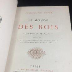 Libros antiguos: LE MONDE DES BOIS, PLANTES ET ANIMAUX FERDINAND HOEFER. J. ROTHSCHILD ÉDITEUR 1868 PARÍS, EN FRANCÉS. Lote 257660350