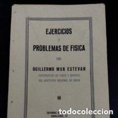 Libros antiguos: 1936 EJERCICIOS Y PROBLEMAS DE FISICA POR GUILLERMO MUR ESTEVAN ED. URBION. Lote 257775450