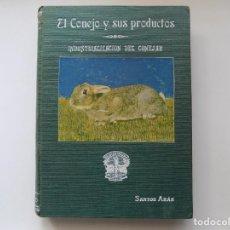Libros antiguos: LIBRERIA GHOTICA. SANTOS ARÁN. EL CONEJO Y SUS PRODUCTOS.1910.FOLIO MENOR.MUY ILUSTRADO. 1A EDICIÓN. Lote 257826045