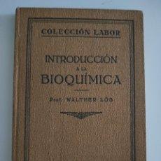 Libros antiguos: INTRODUCCIÓN A LA BIOQUÍMICA (1929) WALTER LÖB. COLECCIÓN LABOR. Lote 260075005
