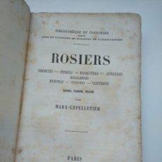 Libros antiguos: ROSIERS (PARIS, LIBRAIRIE AGRICOLE DE LA MAISON RUSTIQUE) - ROSALES, VIOLETAS Y OTRAS PLANTAS. Lote 260354995