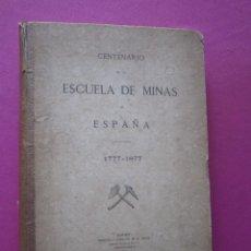 Libros antiguos: CENTENARIO DE LA ESCUELA DE MINAS DE ESPAÑA 1777 1877 ORIGINAL IMPRENTA REAL DE TELLO.. Lote 197676080