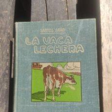 Libros antiguos: LA VACA LECHERA , SANTOS ARÁN. Lote 261237525