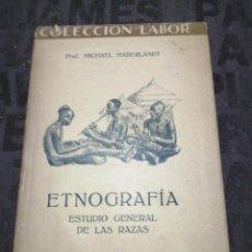 Libros antiguos: ETNOGRAFÍA ESTUDIO GENERAL DE LAS RAZAS - MICHAEL HABERLANDT. Lote 261301125