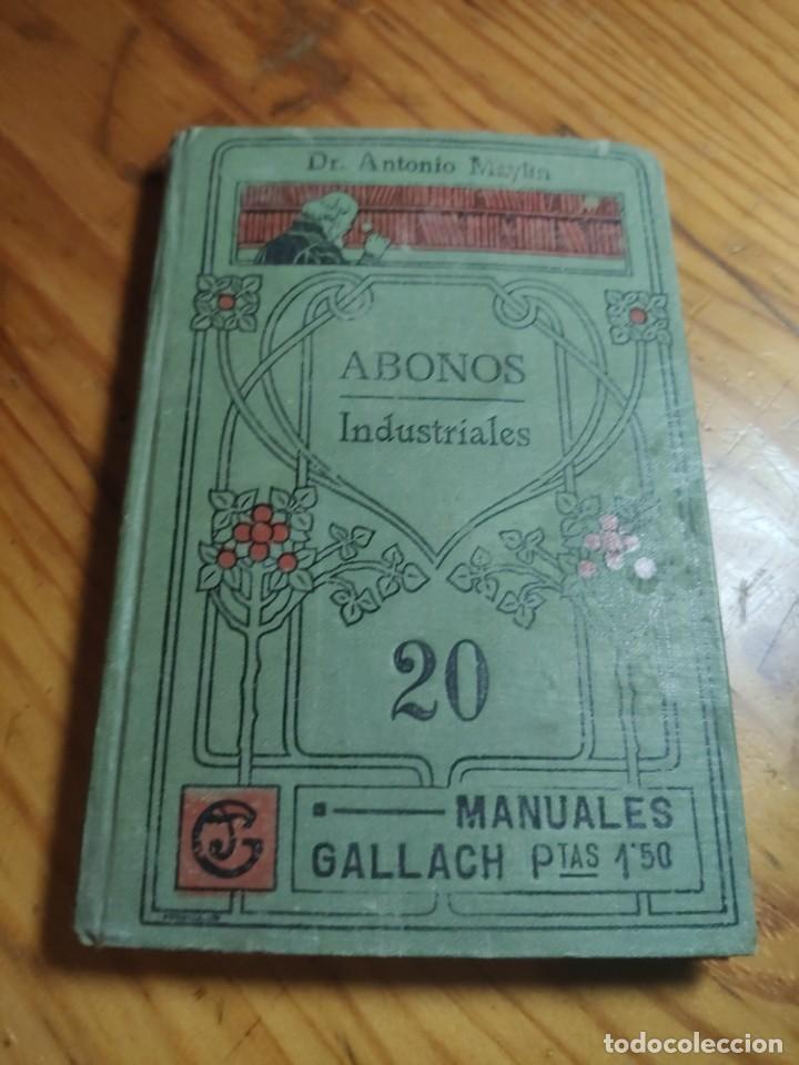 ABONOS INDUSTRIALES - MANUALES GALLACH (SOLER) Nº 20 - DR ANTONIO MAYLIN (Libros Antiguos, Raros y Curiosos - Ciencias, Manuales y Oficios - Biología y Botánica)