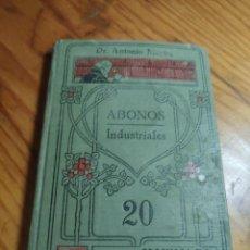 Libros antiguos: ABONOS INDUSTRIALES - MANUALES GALLACH (SOLER) Nº 20 - DR ANTONIO MAYLIN. Lote 261305515