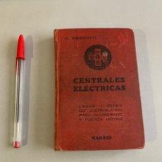 Libros antiguos: CENTRALES ELÉCTRICAS. E.MENGOTTI. 1925. Lote 262029685
