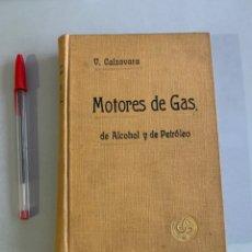 Libros antiguos: MOTORES DE GAS. DE ALCOHOL Y DE PETRÓLEO. 1921. Lote 262030100