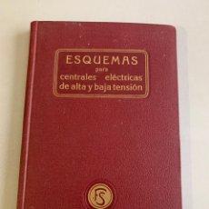 Libros antiguos: ESQUEMAS PARA CENTRALES ELÉCTRICAS. LÓPEZ TAPIAS. 1914. Lote 262030570